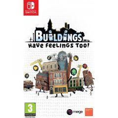 Buildings Have Feelings Too! (Switch)