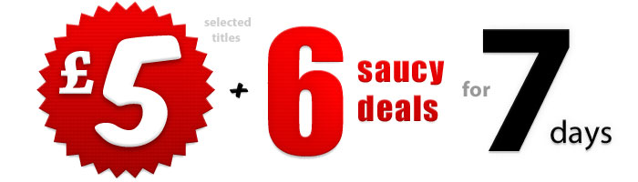 £5 selected titles + 6 saucy deals for 7 days