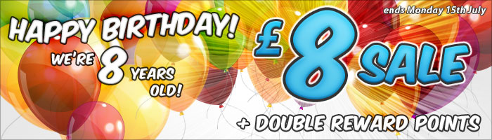 Happy Birthday! We're 8 years old! - £8 SALE + Double Reward Points