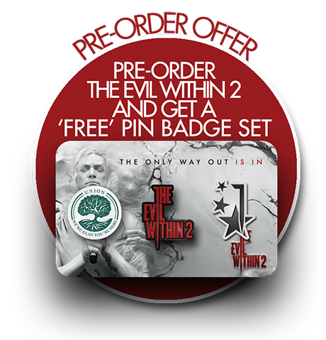 Pre-order The Evil Within 2 and get a FREE pin badge set!
