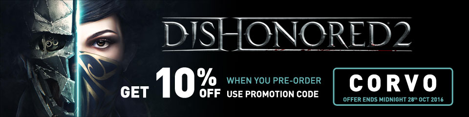 Dishonored 2 - 10% when you preorder use promotion code CORVO