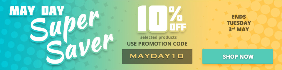 May Day Super Saver - 10% off selected products with code MAYDAY10